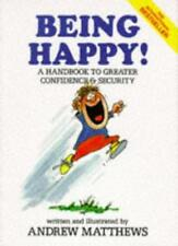 Being Happy!: A Handbook to Greater Confidence and Security,Andrew Matthews