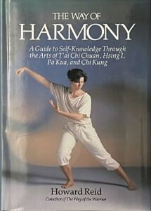 The Way of Harmony: A Guide to Self-Knowledge Through the Arts of T'Ai Chi...
