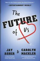 The Future of Us by Jay Asher, Carolyn Mackler