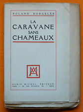 ROLAND DORGELÈS LA CARAVANE SANS CHAMEAUX 1928 Édition originale 1/430 hollande