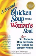 A Second Chicken Soup for the Woman's Soul: 101 More Stories to Open the Hearts