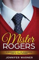 Mister Rogers: A Biography of the Wonderful Life of Fred Rogers, Like New Use...