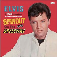 ELVIS PRESLEY - SPINOUT ON THE SPEEDWAY (Spliced Takes Special)  -  CMT Label