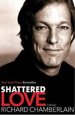Shattered Love: A Memoir, Chamberlain, Richard, Good Book