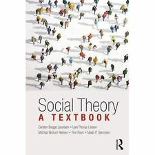 Social Theory: A Textbook by Mads P. Sorensen, Lars Thorup Larsen, Tine Ravn,...