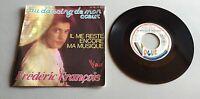 Ref 192 Vinyle 45 Tours Frederic Francois Au Dancing De Mon Coeur