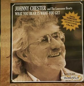 What You Hear Is What You Get : Johnny Chester And The Lonesome Hearts