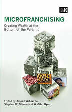 NEW MicroFranchising: Creating Wealth at the Bottom of the Pyramid