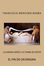 La Sabana Santa y la Tumba de Cristo by Francisco Barba (2013, Paperback)