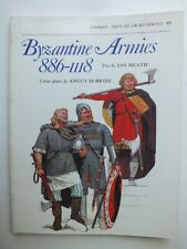 Byzantine Armies, 886-1118 (Men-At-Arms 89)