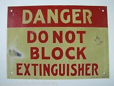Old DANGER DO NOT BLOCK EXTINGUISHER Sign fire ext Ready Made Sign New York