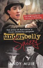 UNDERBELLY SQUIZZY - Andy Muir - Story of Australia's first Celebrity Gangster