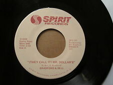 BRADFORD & BELL - They Call Me Mr. Dollars / They Call Me  SPIRIT 101 - 45rpm