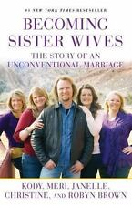 BECOMING SISTER WIVES  -Kody Brown-  PAPERBACK