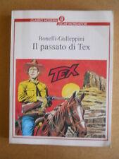 Il Passato di TEX - Bonelli Galleppini Oscar Mondadori 1999 Ottimo  [G502]