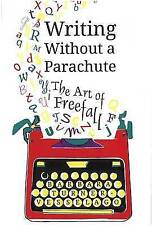Writing Without a Parachute: The Art of Freefall by Turner-Vesselago, Barbara