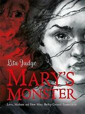 Mary's Monster: Love, Madness and How Mary Shelley Created Frankenstein by...