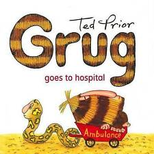 NEW, TED PRIOR. GRUG GOES TO HOSPITAL. 9780731814374