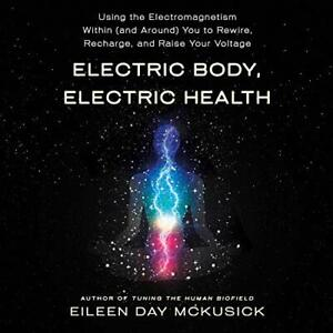 Electric Body, Electric Health by Eileen Day McKusick