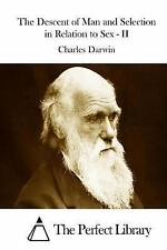 The Descent of Man and Selection in Relation to Sex - II by Charles Darwin...