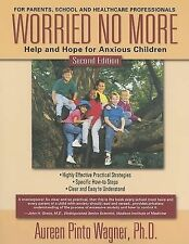 Worried No More: Help and Hope for Anxious Children - Paperback - Wagner, Aure