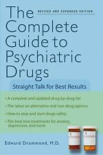 The Complete Guide to Psychiatric Drugs: Straight Talk for Best Results: By D...