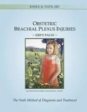 Obstetric Brachial Plexus Injuries: By Rahul K Nath