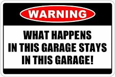 "Warning What happens in Garage Stays in Garage 12"" x 8"" Aluminum Metal Sign"