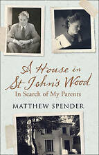New, A House in St John's Wood: In Search of My Parents, Spender, Matthew, Book