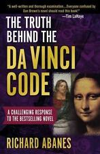 The Truth Behind the Da Vinci Code: A Challenging Response to the Bestselling No