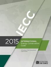 2015 International Energy Conservation Code by ICC Staff (2014, Paperback)