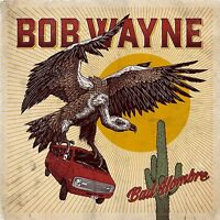 BOB WAYNE - BAD HOMBRE   CD NEW+