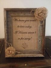 Primitive Barn Wood Frame Burlap Sign Loop Flower Wedding Heaven So Far Away NEW