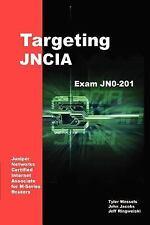 Targeting Jncia: Study Guide for Exam Jn0-201 (Paperback or Softback)