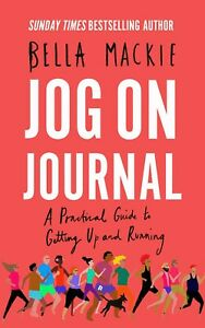 Jog on Journal A Practical Guide to Getting Up and Running By Bella Mackie NEW