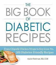 The Big Book of Diabetic Recipes : From Chipotle Chicken Wraps to Key Lime...