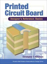 Printed Circuit Board Designer's Reference; Basics by Robertson, Chris