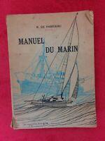 Livre MANUEL DU MARIN 1950/CAPITAINE R de Parfourou/L Haffner