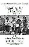 Looking for Jimmy: A Search for Irish America, Quinn, Peter, Good Book