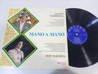 """JUANITO VALDERRAMA PEPE MARCHENA MANO A MANO FLAMENCO 1972 - LP VINILO 12"""" VG/VG"""