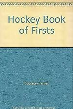 Hockeys Book of Firsts by Duplacey, James