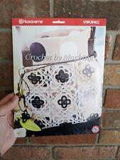 Husqvarna Viking Crochet by Machine By Helene Koch