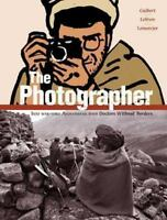 The Photographer: Into War-torn Afghanistan with Doctors Without Borders by Gui