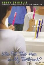 Who Put That Hair in My Toothbrush? (Paperback or Softback)