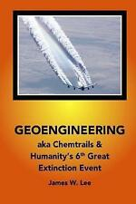 Geoengineering Aka Chemtrails: Investigation Into Humanities 6th Great...