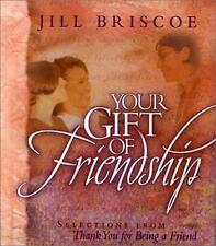 Your Gift of Friendship: Selections from Thank You for Being a Friend