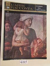 l'arte racconta SKIRA GLI AFFRESCHI DELLA CAPPELLA BRANCACCI (47 A 1)
