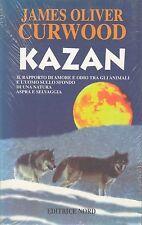 KAZAN  - J. OLIVIVER CURWOOD -