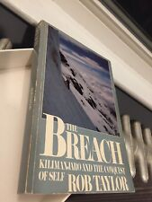 The Breach : Kilimanjaro and the Conquest of Self by Rob Taylor Signed 1st ed.