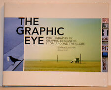 THE GRAPHIC EYE: Photographs by Graphic Designers from Around the Globe 2009 NEW